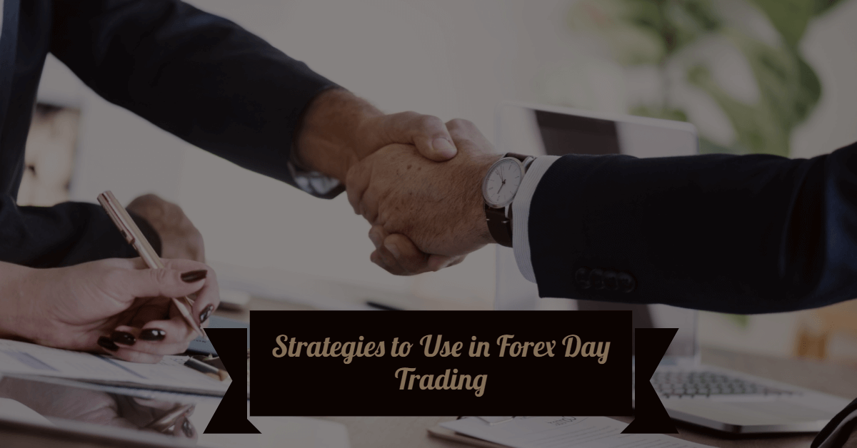 Strategies to use in forex day trading